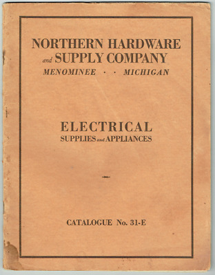 1920s-30s NORTHERN HARDWARE & SUPPLY Electrical & Appliance Catalog MENOMINEE MI