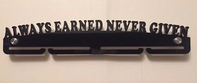 Thick Acrylic single Tier 5mm Always Earned Never Given medal Hanger Holder