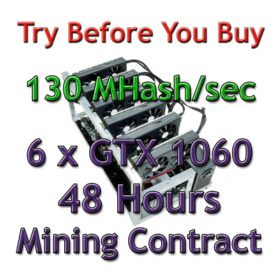 6 x GTX 1060 RIG 130 MH/sec Guaranteed 48 Hours Mining Contract Ethereum Ethash