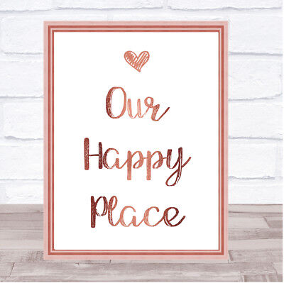 Rose Gold Love Heart Our Happy Place Quote Wall Art Print