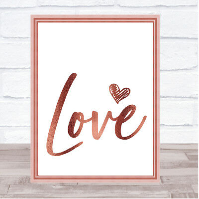 Rose Gold Heart Love Quote Wall Art Print