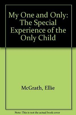 MY ONE AND ONLY: SPECIAL EXPERIENCE OF ONLY CHILD By Ellie Mcgrath - Mint