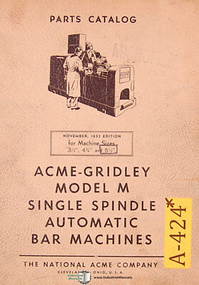 Acme Gridley M, 3 1/2, 4 3/4, 5 1/2, Bar Machine Operations Manual Year (1952)
