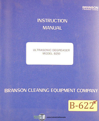 Branson B250, Ultrasonic Degreasor Operations Parts and Wiring Manual 1981