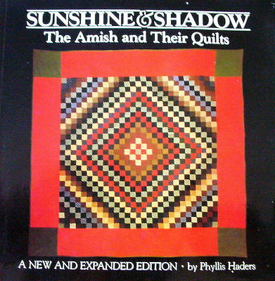 SUNSHINE & SHADOW - The Amish and Their Quilts - Expanded Edition by P Haders