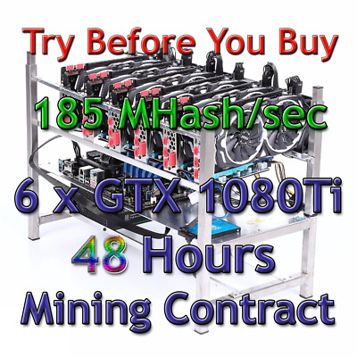 6x GTX 1080Ti RIG 185 MH/sec Guaranteed 48 Hours Mining Contract Ethereum Ethash