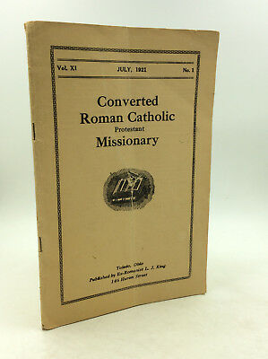 Converted Roman Catholic & Protestant Missionary by LJ King- 1921- Anti-Catholic