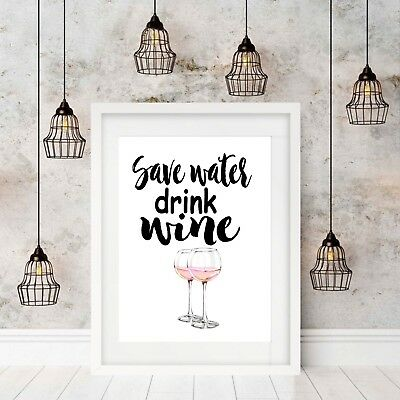 """Wall Decor, Wall Art Print, Funny Quotes,"""" Save Water Drink Wine""""  Unframed"""