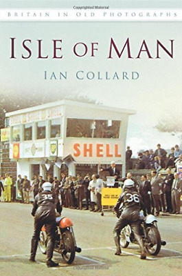 Collard-Isle Of Man In Old Photographs  BOOK NUEVO