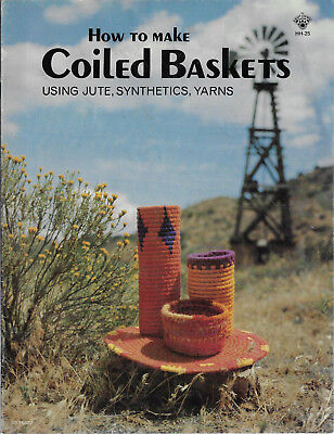 How to Make Coiled Baskets Using Jute Synthetics Yarns craft book