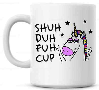 Funny Unicorn Mug  Shuh Duh Fuh Cup Gift for coworkers or office present