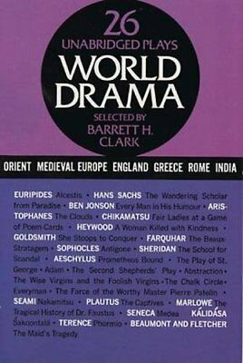 WORLD DRAMA: AN ANTHOLOGY, VOL. 1: ANCIENT GREECE, ROME, INDIA, **Excellent**