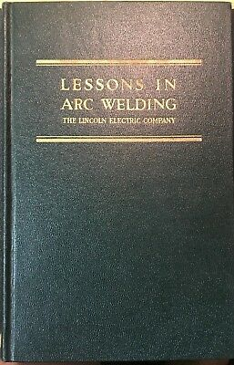 Lessons in Arc Welding 1941 WWII Lincoln Electric Company Training Book