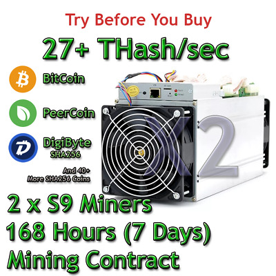 2 x S9 Bitmain Antminers 27 TH/s Guaranteed One Week Mining Contract SHA256