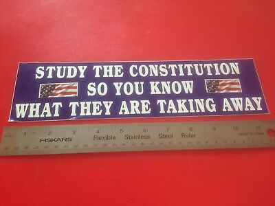 Study The Constitution So You Know What They Are Taking Away Bumper Sticker NEW