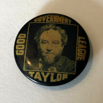 1907 Edward R. Taylor Good Government League Campaign Button San Francisco Mayor