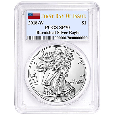 2018 -W Burnished Silver Eagle (Satin) / Pcgs Sp70 / First Day Of Issue