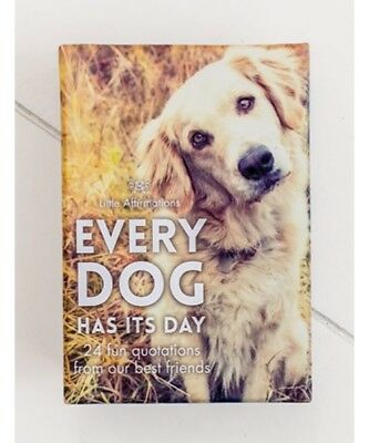 Dog – Every Dog Has It'S Day - Affirmations