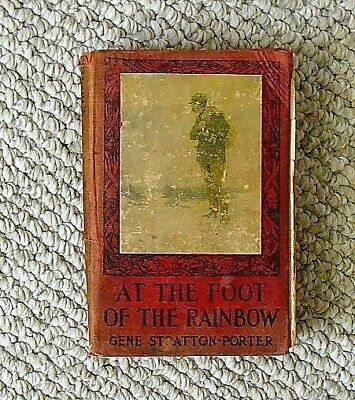 AT THE FOOT OF THE RAINBOW, Stratton-Porter, 1907, Illustrated