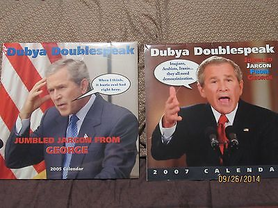 Dubya Doublespeak 2005 and 2007 Calendars -- Jumbled Jargon from George W. Bush