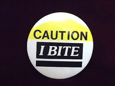 "Caution -  I BITE    Funny Humorous 3"" Button Metal Pinback Pin Badge Button"