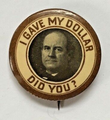 Bryan I Gave My Dollar 1908 Political Advertising Campaign Pin-Back Button.