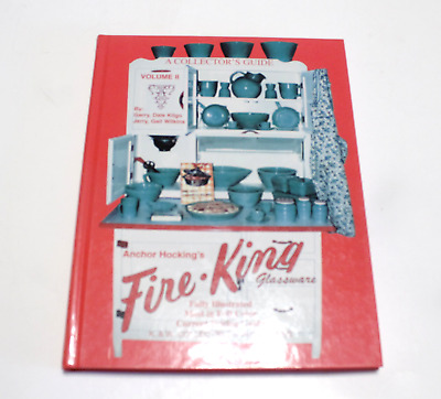 Anchor Hocking FIRE KING Glassware Book A Collector's Guide Kilgo Wilkins 1997