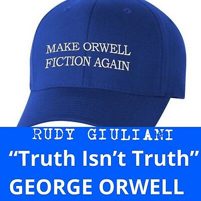MAKE ORWELL FICTION AGAIN Rudy Giuliani TRUMP Parody EMBROIDERED George Orwell