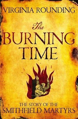The Burning Time : The Story Of The Smithfield Martyrs von Virginia Rundung