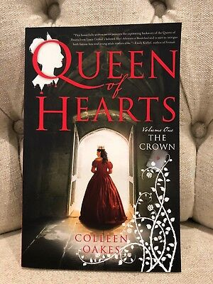 Queen of Hearts Volume One - The Crown - Colleen Oakes