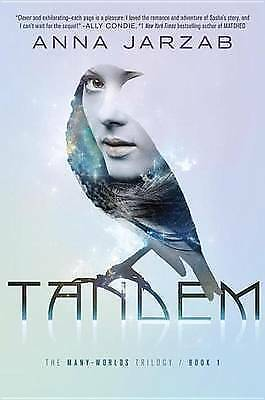 Tandem: The Many-Worlds Trilogy, Book I by Anna Jarzab