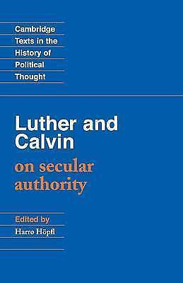 Luther and Calvin on Secular Authority by John Calvin, Martin Luther (Paperback,