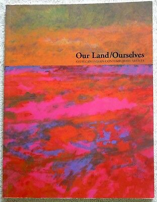 Book OUR LAND/OURSELVES American Indian Artists *Exhibit Catalog 1991
