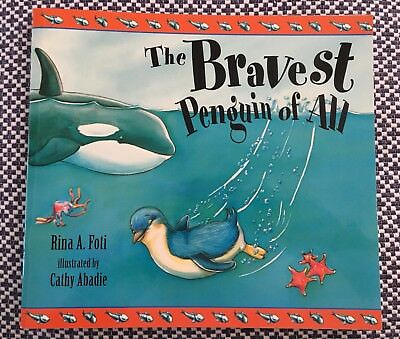 THE BRAVEST PENGUIN OF ALL - Rina A. Foti - Cathy Abadie - SC