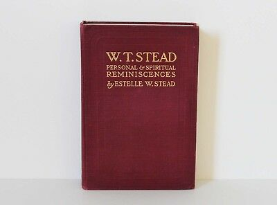 MY FATHER - PERSONAL & SPIRITUAL REMINISCENCES Estelle W. Stead 1913 1st Edition