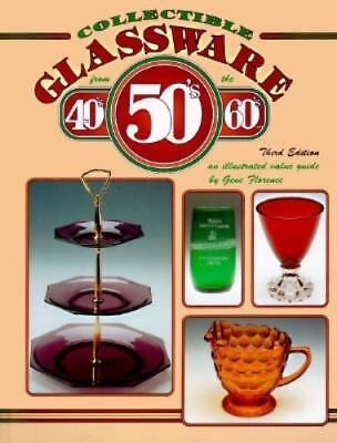 Collectible Glassware from the 40's, 50's, 60's: An Illustrated Value Guide, Flo