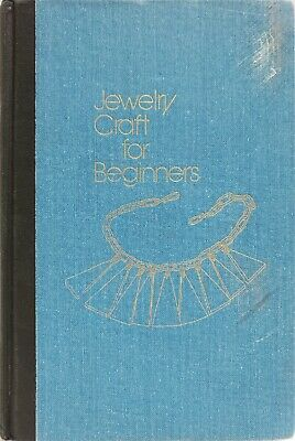 Jewelry Craft for Beginners by Gloria Mosesson 1st Edition 1st Print Hardcover
