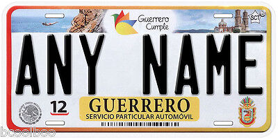 Guerrero Mexico Any Name Number Novelty Auto Car License Plate C06