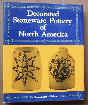 Decorated Stoneware Pottery Of North America by Donald Webster, w/ DJ & Box, 1st