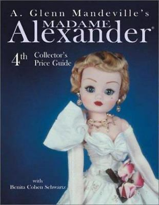 Madame Alexander Dolls: 4th Collector's Price Guide [A. Glenn Mandeville's Madam
