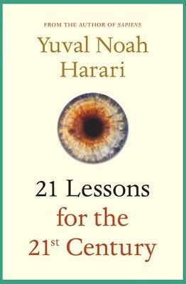 21 Lessons for the 21st Century by Yuval Noah Harari 9780525512172