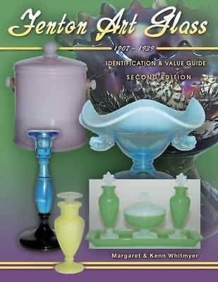 Fenton Art Glass 1907-1939: Identification & Value Guide [2nd Edition]