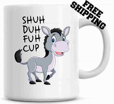 Shuh Duh Fuh Cup Funny Donkey Mug  Gift for coworkers or office