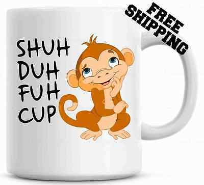 Shuh Duh Fuh Cup Funny Monkey Mug  Gift for coworkers or office