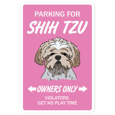 SHIH TZU Sign dog pet parking signs kennel breeder groomer lover 17""