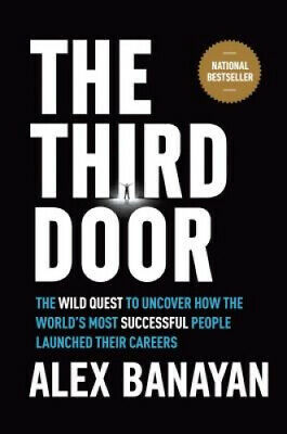 Third Door: The Wild Quest to Uncover How the World's Most Successful People