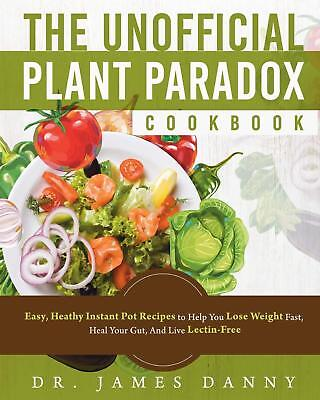The Unofficial Plant Paradox Cookbook by Dr. James Danny (2018,Paperback)