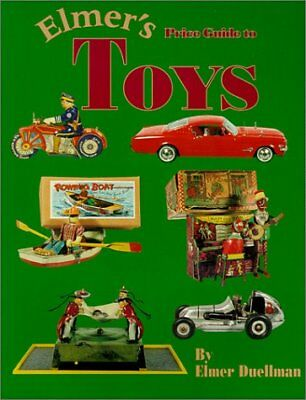 ELMER'S PRICE GUIDE TO TOYS, VOL. 1 By Elmer Duellman *Excellent Condition*