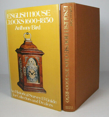 ENGLISH HOUSE CLOCKS 1600-1850; Anthony Bird; Hardback