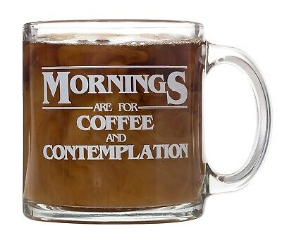 Mornings are for Coffee and Contemplation Mug - Glass Double-Sided Coffee Tea